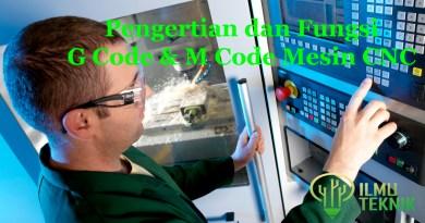 ilmuteknik.id - G Code dan M Code mesin CNC