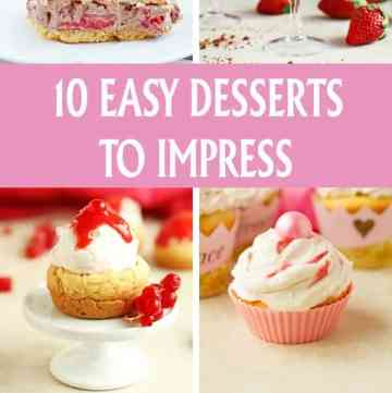 10 Easy desserts to impress recipes with pictures made from scratch at home by ilonaspassion.com I @ilonaspassion