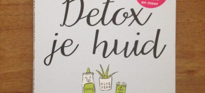 Boek review Detox je huid Adina Grigore Jouw natuurlijke gods voor een zuivere rustige en blije huid