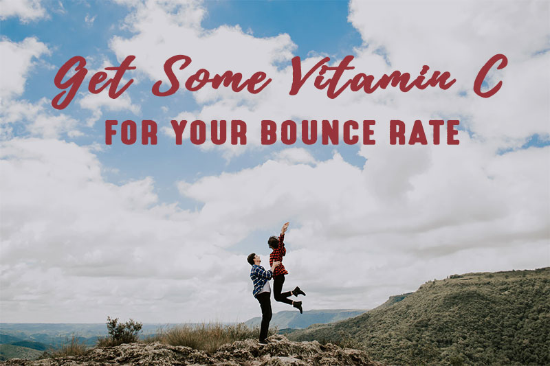 Get Some Vitamin C For Your Bounce Rate