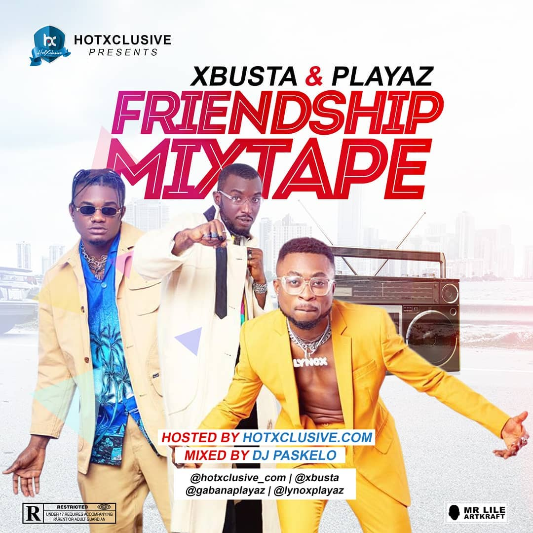 Xbusta & Playaz (Friendship Mixtape)