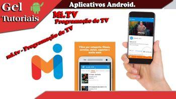 Mi.tv Melhor Guia de Tv Para Android: Como Ver Toda Programação da TV No Celular.