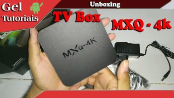 UNBOXING do TV Box MXQ 4K