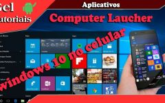 Como Transformar Seu Celular No Windows 10