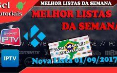 MELHORES LISTAS DE CANAIS IPTV DA SEMANA 01/09/2017