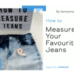 HOW TO USE YOUR FAVOURITE JEAN AS A TEMPLATE
