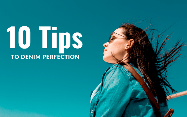 10 tips to denim perfection
