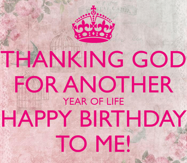 100 Happy Birthday To Me Quotes Prayers Images Amp Memes