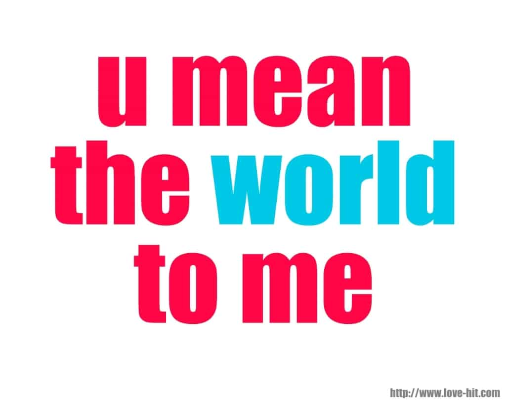 50 Best 'You Mean So Much To Me' Quotes & Sayings