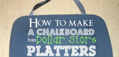 How to make a Chalkboard from Dollar Store Platters with Homemade Chalkboard Paint-cheap, easy, and fun!