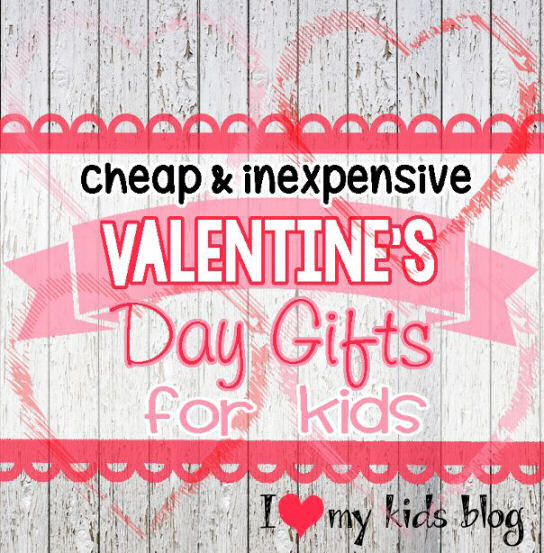 7 Valentine S Day Gift Ideas For Kids I Love My Kids Blog