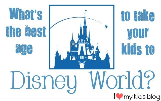 Whats the Best Age to Take Kids to Walt Disney World