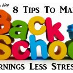8 Back To School Tips To Eliminate The Morning Stress!