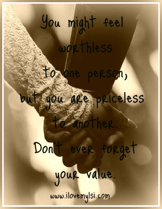 Don't forget your value - you are priceless.