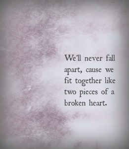 We'll never fall apart.