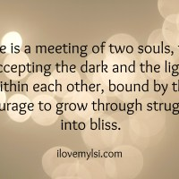 Love is a meeting of two souls.