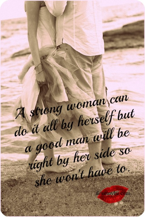 A strong woman can do it all by herself.