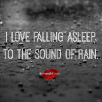 I love falling asleep to the sound of rain