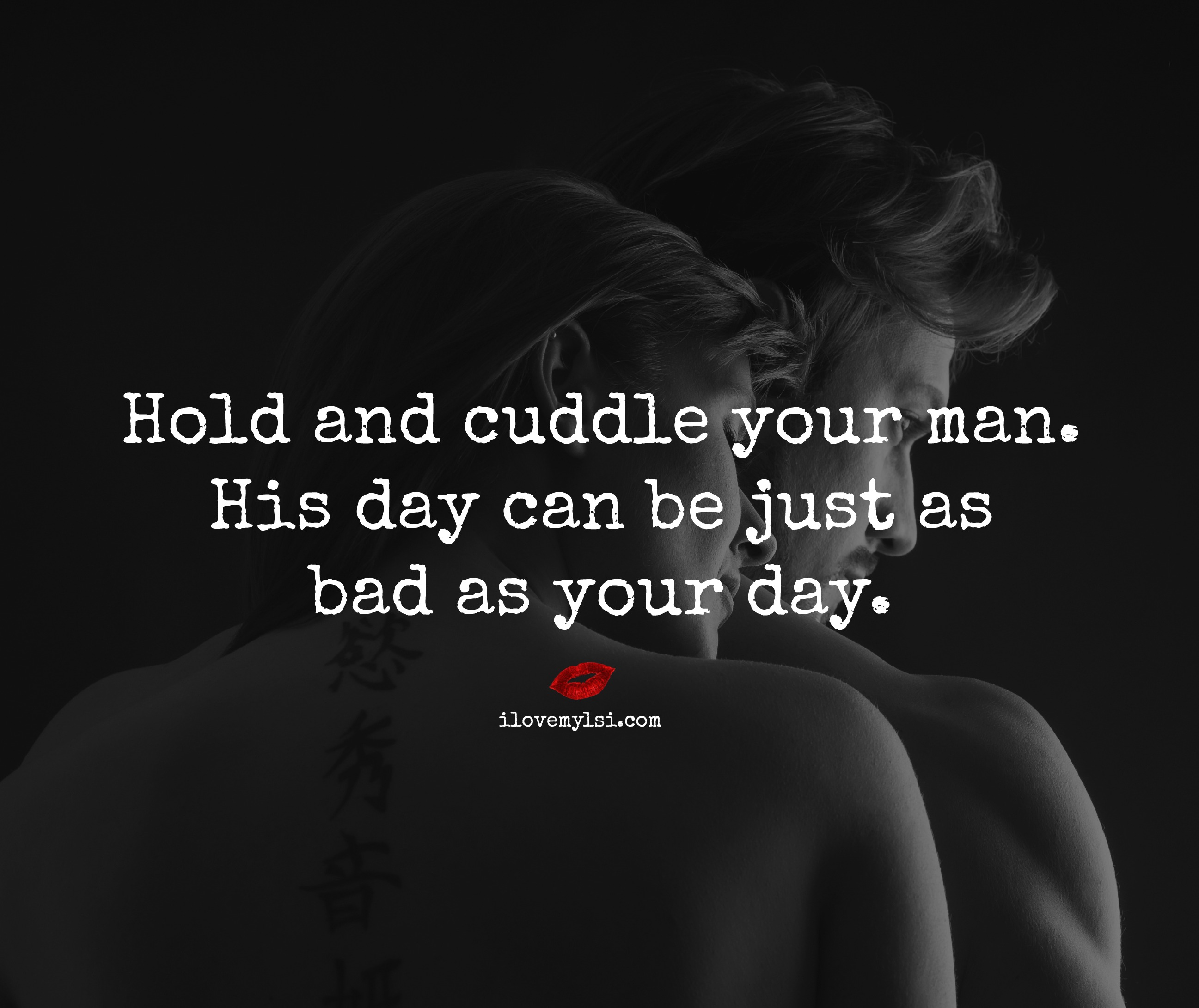 Cuddling Quotes And Sayings: Hold And Cuddle Your Man