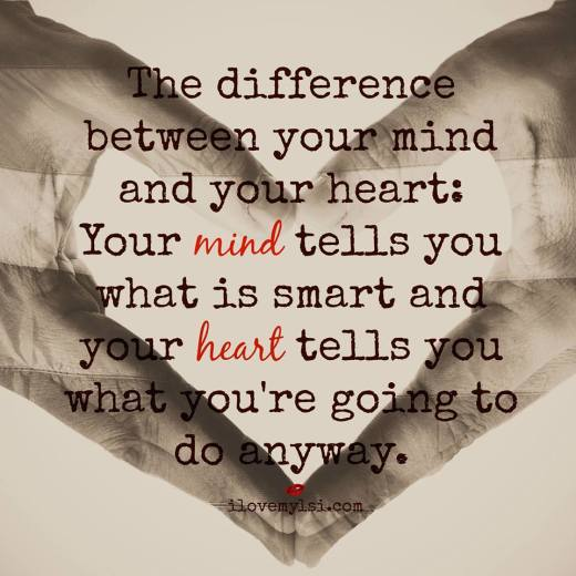 The difference between your mind and your heart