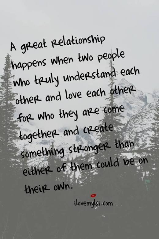 A great relationship happens when two people come together and create something stronger.