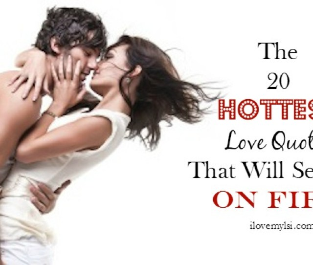 The  Hottest Love Quotes