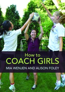 How To Coach Girls by Mia Wenjen and Alison Foley