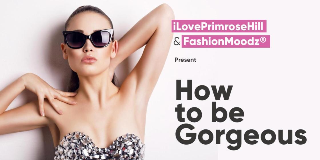 HOW TO BE GORGEOUS