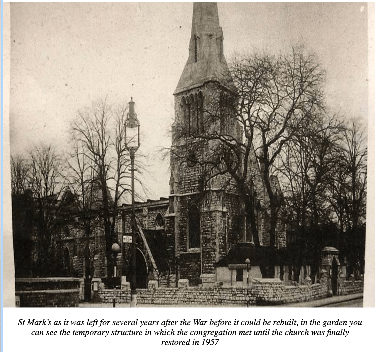 St Mark's as it was left for several years after the War before it could be rebuilt, in the garden you can see the temporary structure in which the congregation met until the church was finally restored in 1957