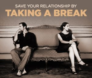 taking a relationship break