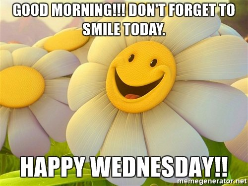 Good Morning Dont Forget To Smile Today Happy Wednesday