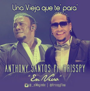Anthony Santos Ft. Krisspy, Anthony Santos Ft. Krisspy – Una Vieja Que Te Para (2015)