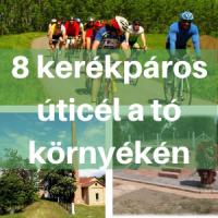 8 kerékpáros úticél a Tisza-tó környékén