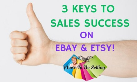 3 Keys To Sales Success on eBay and Etsy!