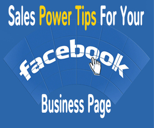 Sales Power Tips for Your Facebook Business Page