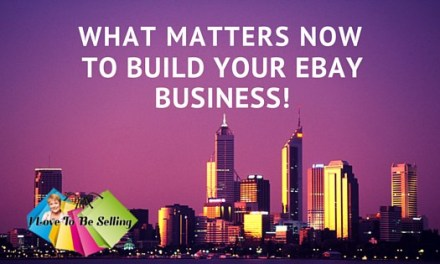 What Matters Now To Build Your eBay  Business!