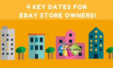 4 Key Dates For eBay Store Owners!