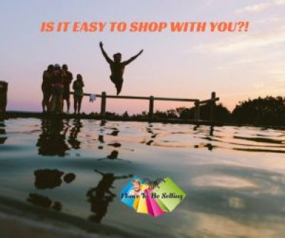 Is It Easy To Shop With You?