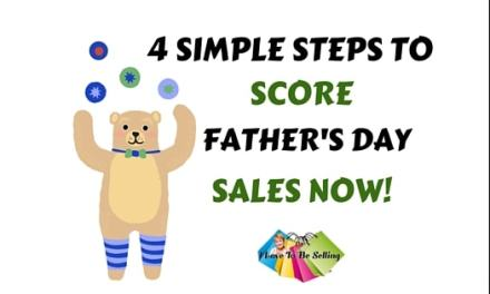 4 Simple Steps To Score Father's Day Sales Now!