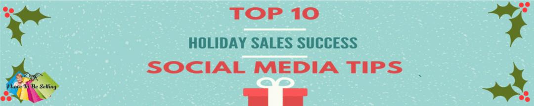 Top 10 Holiday Sales Success Social Media Tips