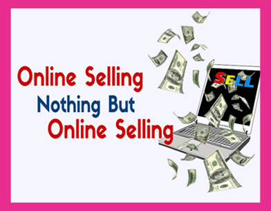 Online Selling Nothing But Online Selling