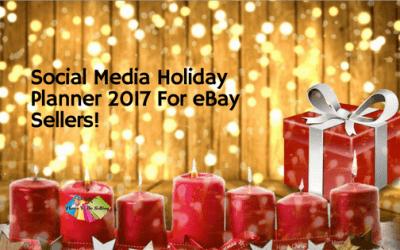 Social Media Holiday Planner 2017 For eBay Sellers!