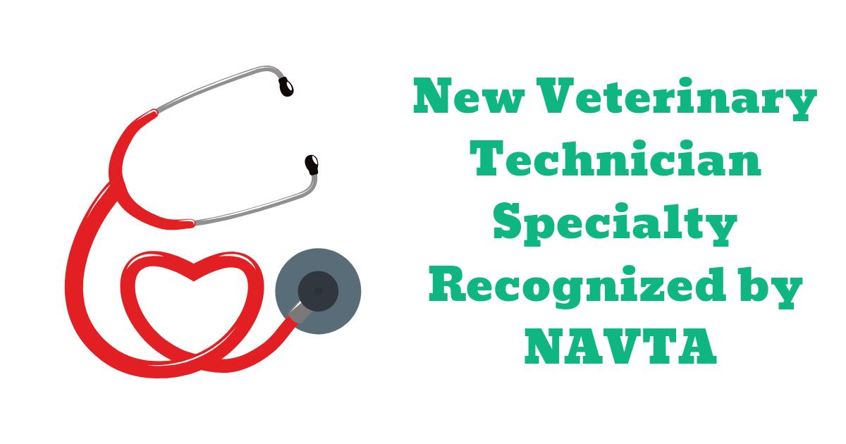 New Veterinary Technician Specialty