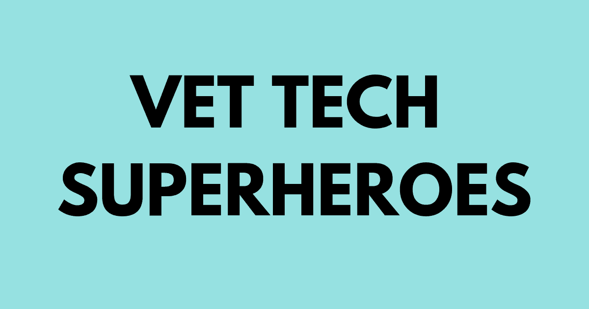 veterinary technician, vet tech superheroes
