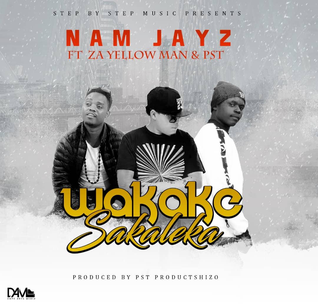 Nam Jayz Ft Za Yellow Man & Pst – Wakake Sakaleka (Prod. Pst)