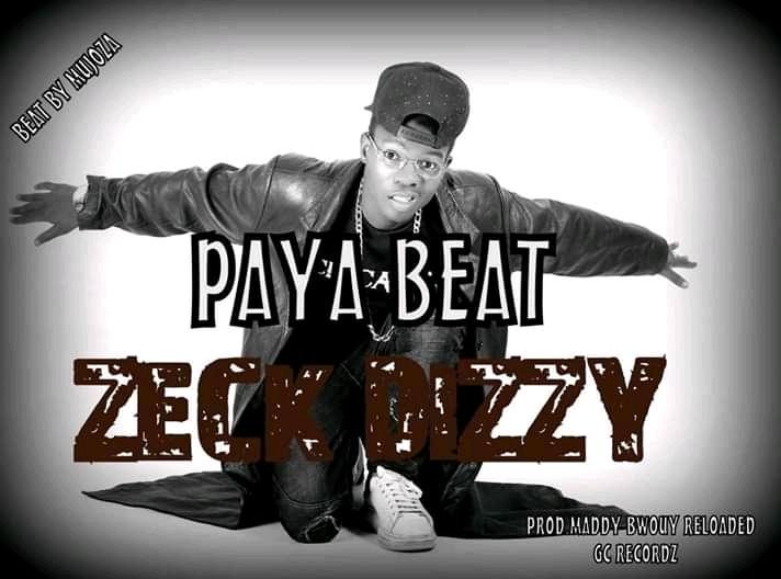 Zeck Dizzy – Paya Beat ( Prod. Maddy Bwoy)