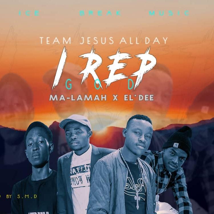 Team Jesus All day Ft. Ma-Lamah X El'Dee – I REP GOD (Prod. S.M.D)