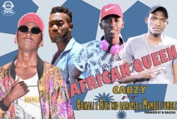 Cabzy Ft. Obinali X Rich Kid Barotse X Mumble Jumble – African Queen (Prod. Dj Baazah)