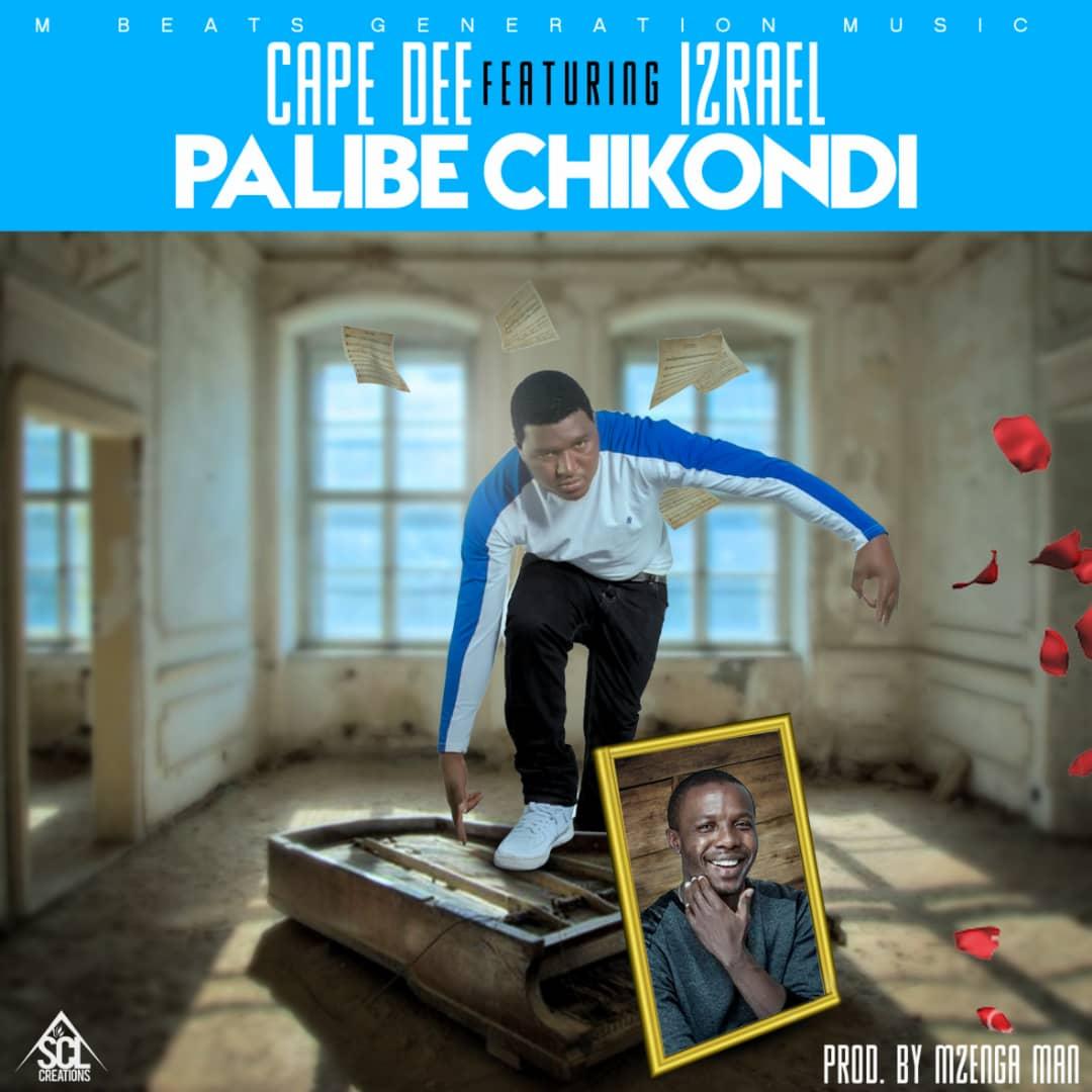 Cape Dee  Ft. Izrael – Palibe Chikondi (Prod. Dj Mzenga Man)
