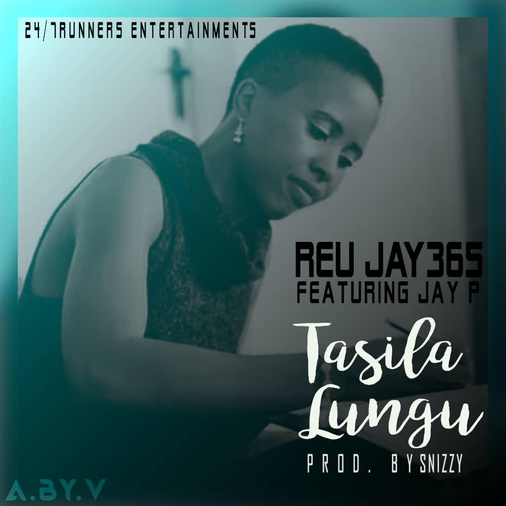 Reu Jay365 – Tasila Lungu (Prod. Snizzy)